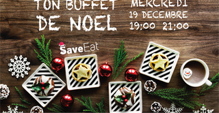 Ton buffet de Noël antigaspi avec Save Eat
