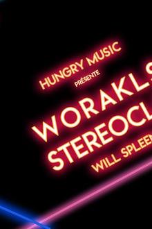 Hungry Music : Worakls, Stereoclip, Will Spleen.