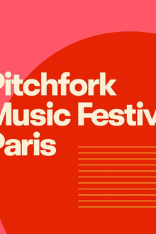Pitchfork Music Festival Paris 2018