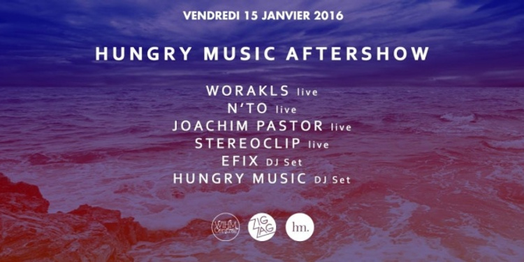 ZIG ZAG - HUNGRY MUSIC AFTERSHOW: WORAKLS live, N'TO live, JOACHIM PASTOR live... and many more !