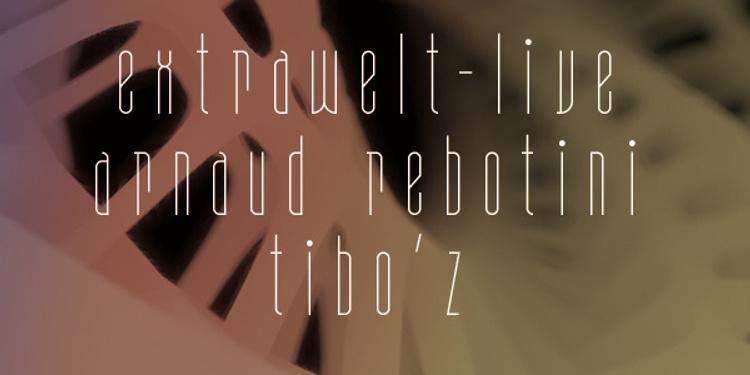 Extrawelt live, Arnaud Rebotini & Tibo'z