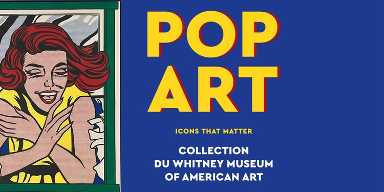 POP ART - Icons that matter Collection du Whitney Museum of American Art, New York