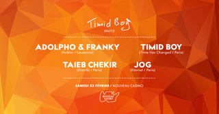 Timid Boy Invite: Adolpho & Franky, Taieb Chekir, JOG, Timid Boy