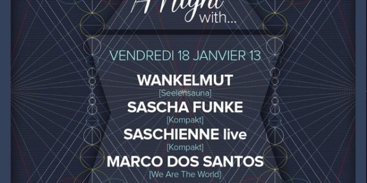 A Night with… Wankelmut, Sascha Funke, Saschienne Live & Marco Dos Santos
