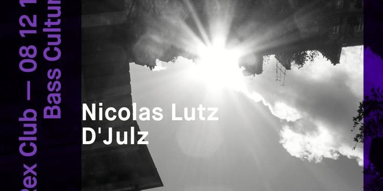 Bass Culture: Nicolas Lutz & D'Julz