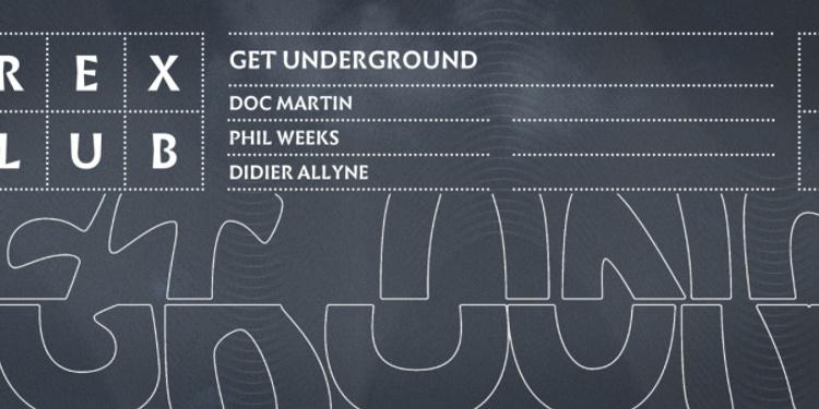 GET UNDERGROUND W/DOC MARTIN - PHIL WEEKS - DIDIER ALLYNE
