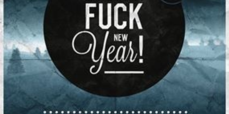 Excuse my french - fk new year