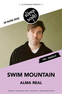 Swim Mountain • Alma Real / Supersonic (Free entrance) - Le Supersonic - samedi 28 mars