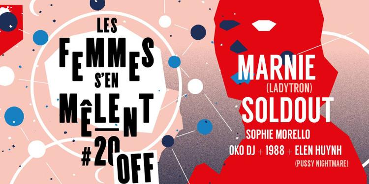 Les femmes s'en mêlent OFF avec Marnie (Ladytron) + Soldout