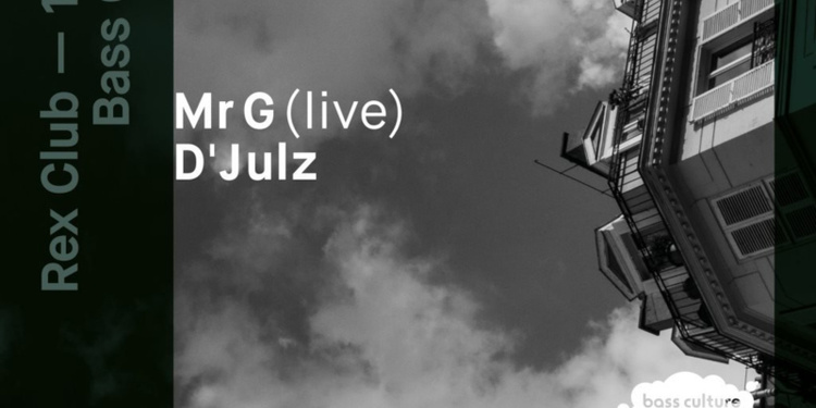 Bass Culture: MR G Live, D'Julz