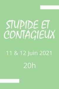 Stupides et contagieux - L'Annexe - du vendredi 11 juin 2021 au samedi 12 juin 2021