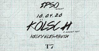 T7 x IPSO Night : Kölsch (5 Hours Set)