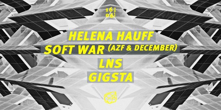 Concrete: Helena Hauff, Soft War aka December & AZF, LNS, Gigsta