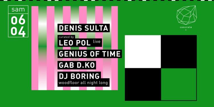 Concrete: Denis Sulta, Leo Pol Live, Genius Of Time, Gab D.KO