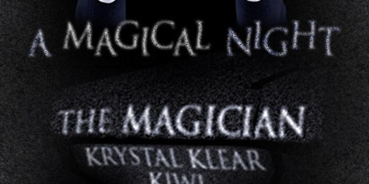 A Magical Night avec The magician, Krystal Klear, Kiwi, Zimmer