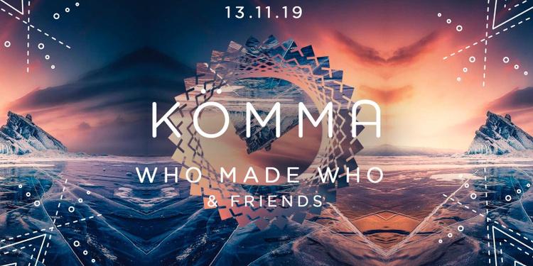 KÖMMA Paris + WhoMadeWho & Friends