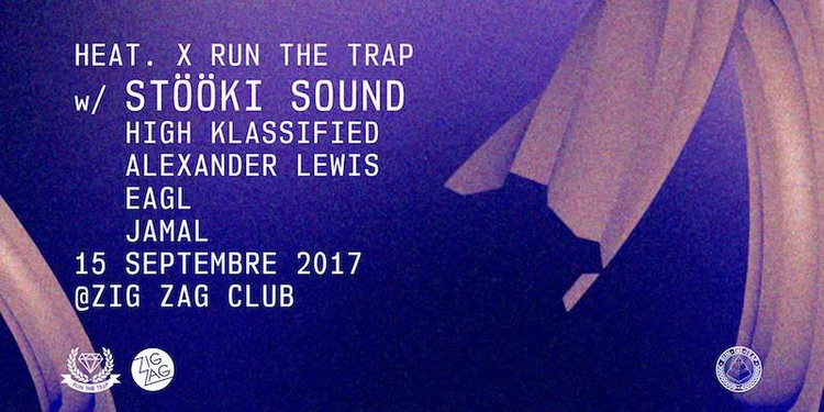 HEAT & Run The Trap présentent : Stööki Sound, High Klassified, Alexander Lewis