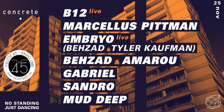 Concrete [Villette 45]: B12 live, Marcellus Pittman, Embryo live
