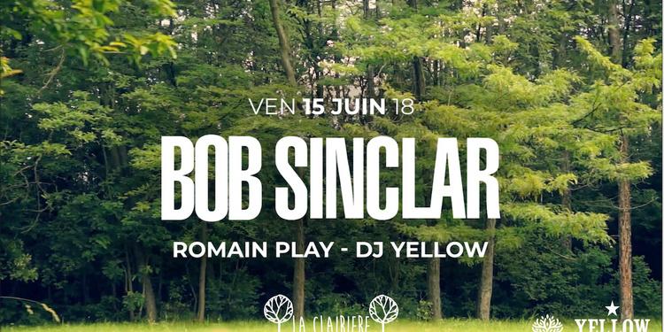 La Clairière : Bob Sinclar, Romain Play, DJ Yellow