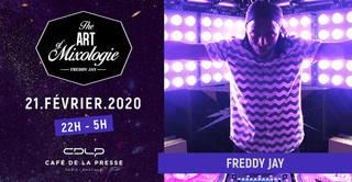 The Art of Mixology : Freddy Jay (DJ Set)