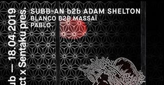 Side Project x Sentaku: Subb-AN b2b Adam Shelton, Blanco b2b Massaï, Pablo
