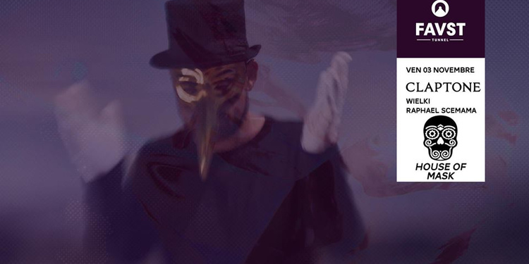 Faust x House of Mask : Claptone, Wielki & more