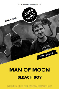 Man Of Moon • Bleach Boy / Supersonic (Free entrance) - Le Supersonic - samedi 04 avril