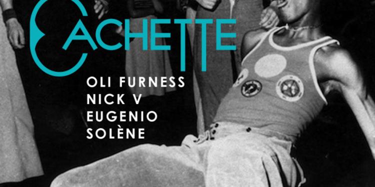 CACHETTE #2 w/ OLI FURNESS, NICK V, EUGENIO & SOLÈNE