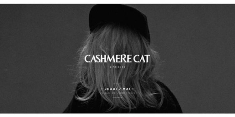 CASHMERE CAT & FRIENDS