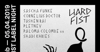 Hard Fist Label Night: Sascha Funke, Cornelius Doctor, Tushenrai, Pletnev & More