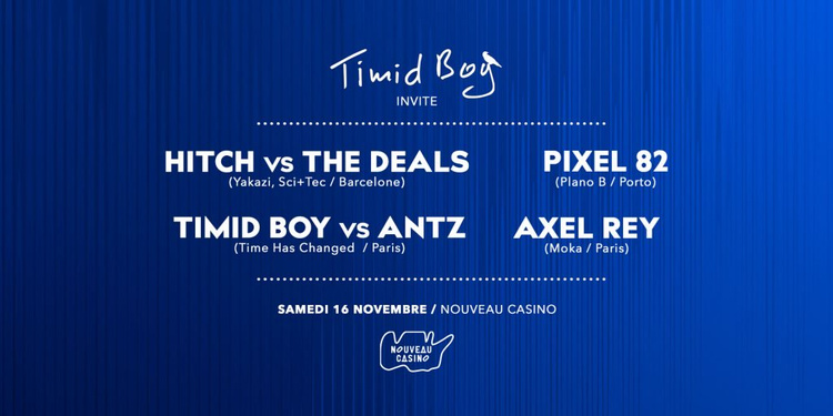 Timid Boy Invite: Hitch, The Deals, Pixel82, Antz & Axel Rey