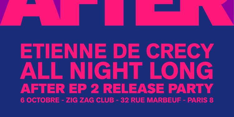 Etienne de Crécy AFTER EP2 Release party