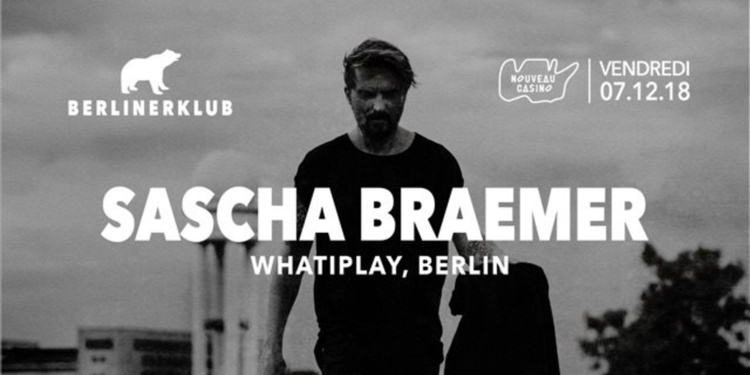 BERLINER Klub: Sascha Braemer all Night Long
