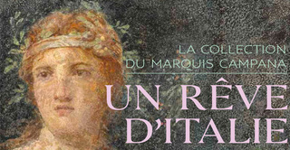 Un rêve d'Italie - La collection du marquis Campana