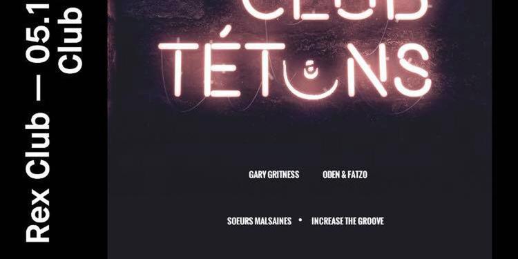 Club Tetons: Gary Gritness Live, Oden & Fatzo Live, Fazee, Avorton, Double Penne, AdJus