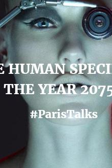 Paris Talks: Une Conférence Sur le Futur de l'Humanité!