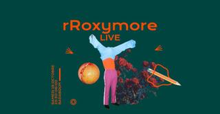 rRoxymore (Live)
