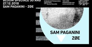BLOOM Speciale 30 presente: Sam Paganini & ZØÉ