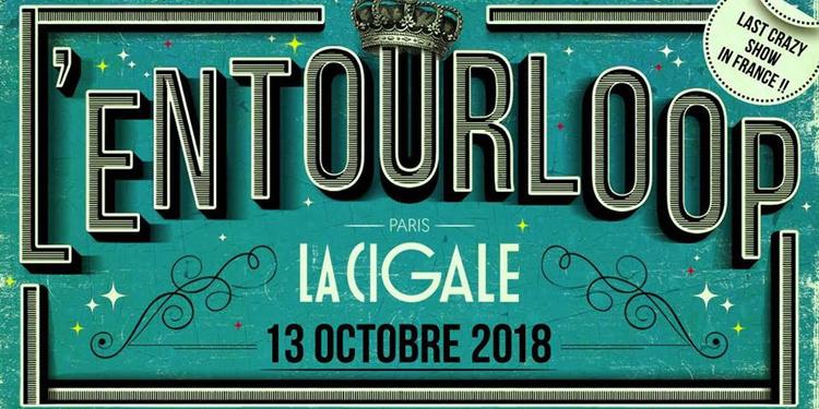 L'ENTOURLOOP à la Cigale - Paris - 13/10/18