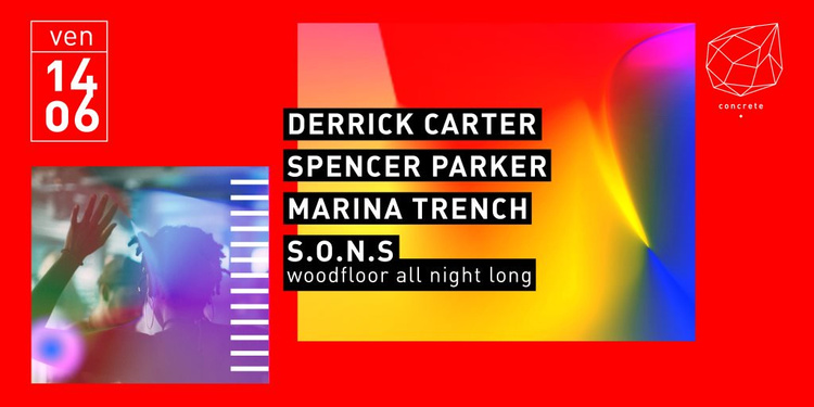 Concrete: Derrick Carter, Spencer Parker, Marina Trench, S.O.N.S