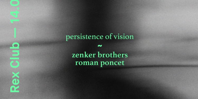 Persistence Of Vision: Zenker Brothers & Roman Poncet