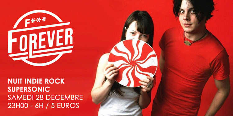 F*** Forever #24 / Nuit indie rock 00s du Supersonic