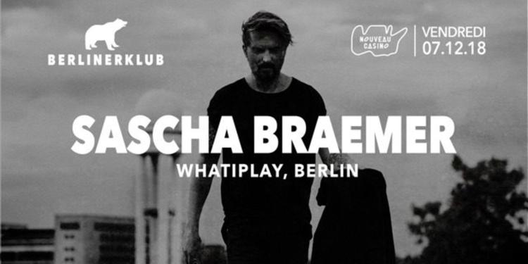 BERLINER Klub: Sascha Braemer all Night Long