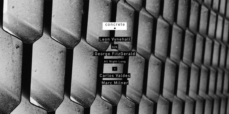 CONCRETE: LEON VYNEHALL b2b GEORGE FITZGERALD ALL NIGHT LONG / WOODFLOOR: CARLOS VALDES, MARC MILNER