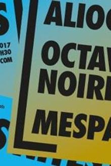 [PIAS] Nites : Aliocha + Octave Noire + Mesparrow