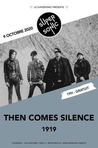 Then Comes Silence • 1919 / Supersonic (Free entrance) - Le Supersonic - vendredi 9 octobre