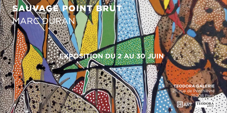 Exposition SAUVAGE POINT BRUT - Marc Duran