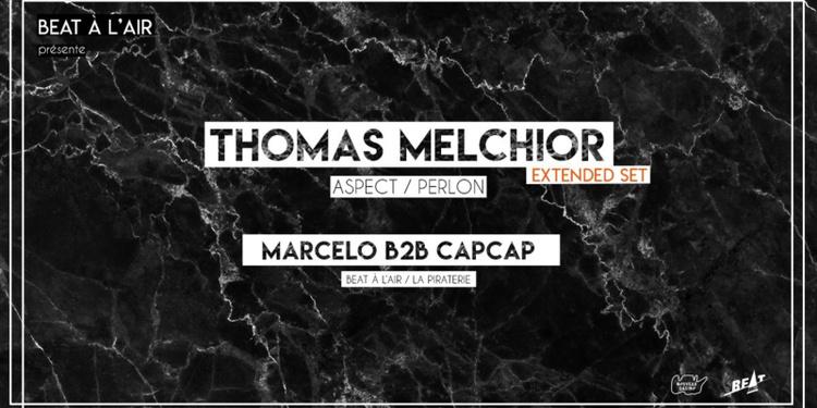 Beat à l'air presents Thomas Melchior