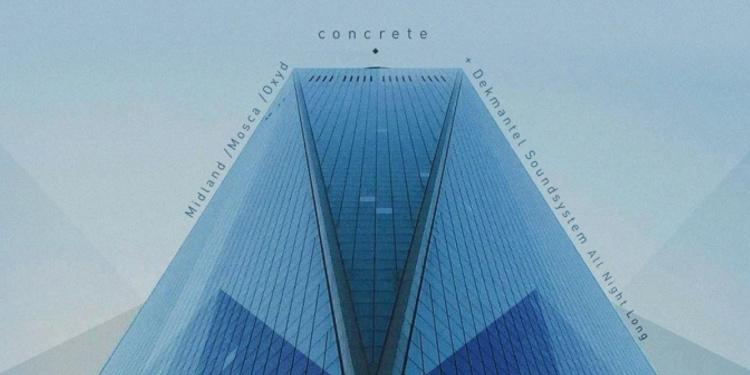 Concrete : Midland x Mosca x Dekmantel Soundsystem, Oxyd