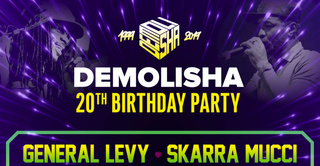 DEMOLISHA 20th Birthday Party feat General Levy-Skarra Mucci-Lord Kossity and more